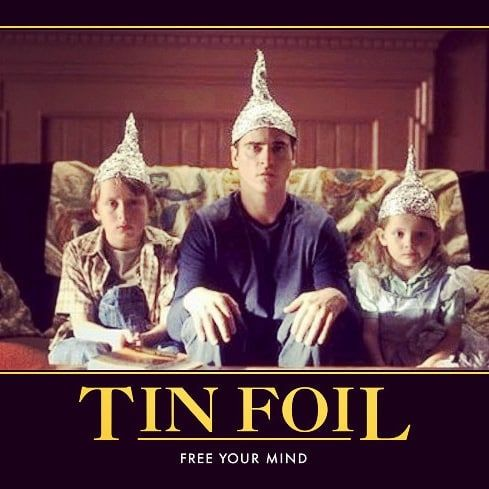 Signs 2002 (With images)   Tin foil hat, Tin foil, Conspiracy