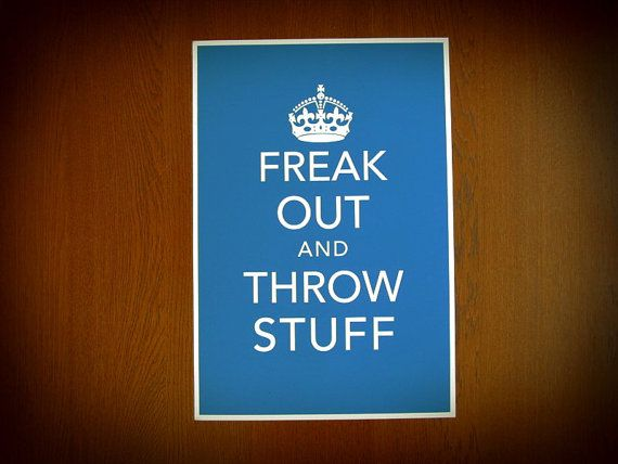 12x18 Freak Out and Throw Stuff Poster Print  Choose by Earmark, $ 25.00