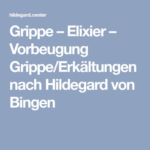 Grippe – Elixier – Vorbeugung Grippe/Erkältungen nach Hildegard von Bingen