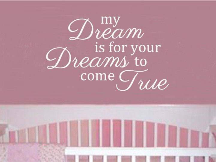 """My Dream Is For Your Dream To Come True Vinyl by designstudiosigns Vinyl Wall Art 15""""x30"""" 29$"""