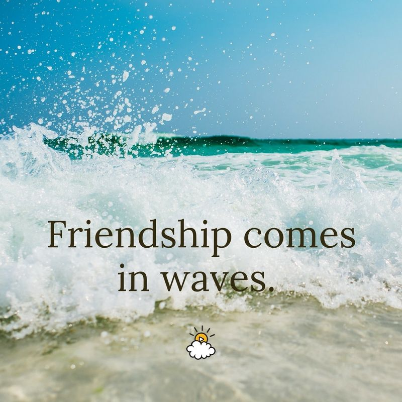 "Life Inspirational Images Download: ""Friendship Comes In Waves."" Inspiring Quotes From"