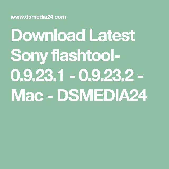Download Latest Sony Flashtool- 0.9.23.1