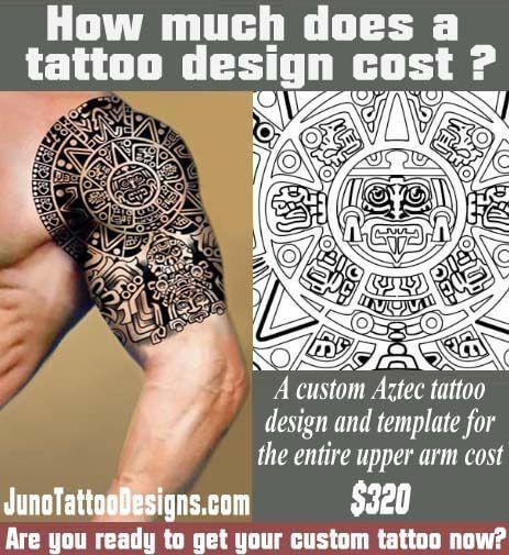 How Does Much A Tattoo Cost, Aztec Tattoo, Juno Tattoo