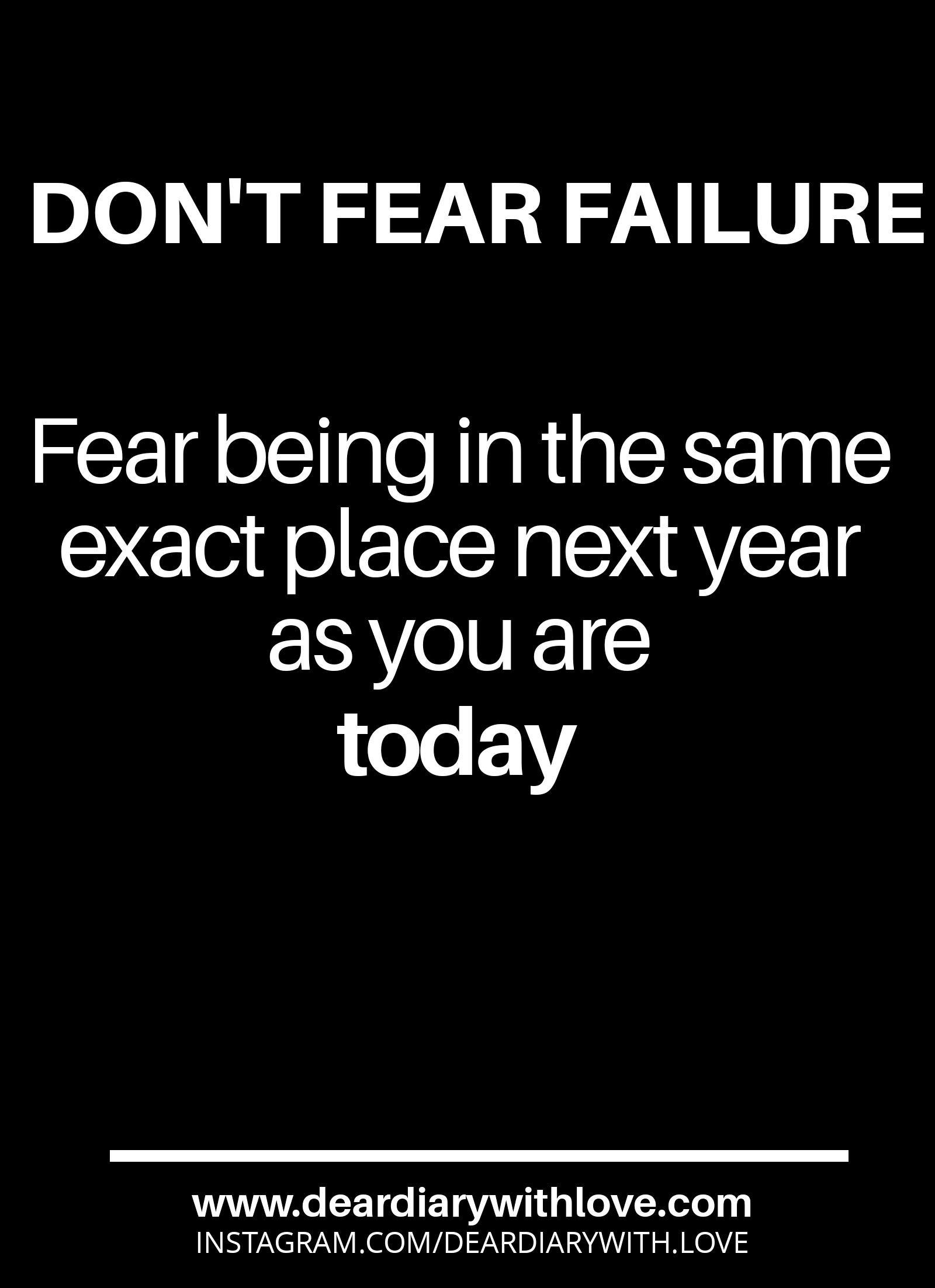 Dont Fear Failure Fear Being In The Same Exact Place Next Year As
