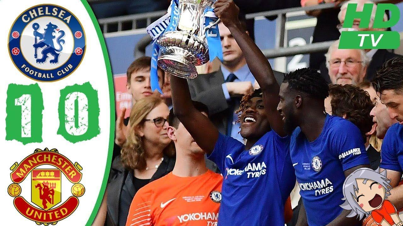 Chelsea Vs Manchester United 1 0 Highlights Goals Fa Cup Final 2018 Chelsea Vs Manchester Unit Football Club Man United