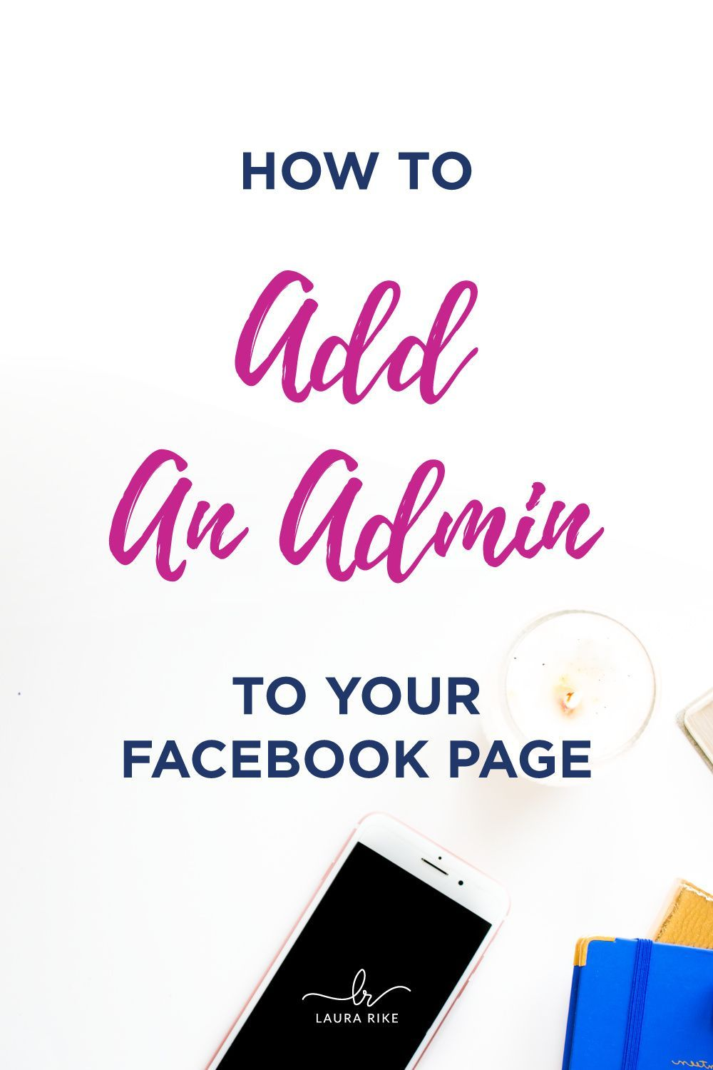 How To Add An Admin To A Facebook Business Page Laura Rike In 2020 Facebook Marketing Strategy Facebook Business Business Pages