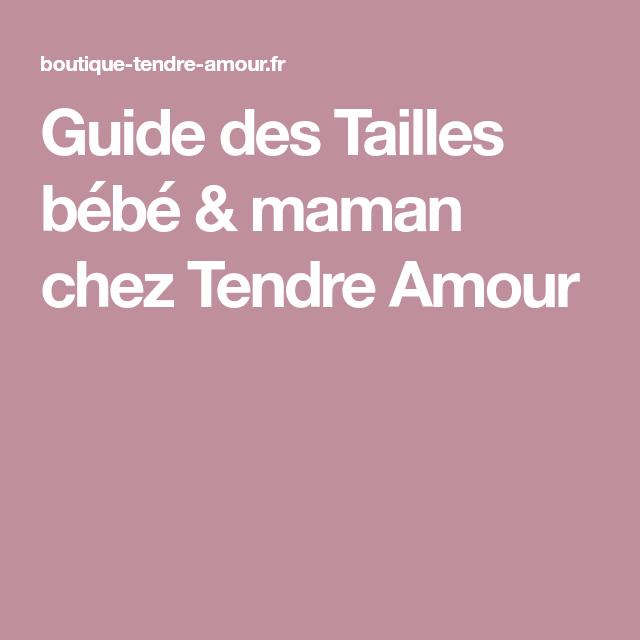 Guide des Tailles bébé   maman chez Tendre Amour   bebe   Pinterest   Taille  bebe, Guide des tailles et Guide c3a09062aee