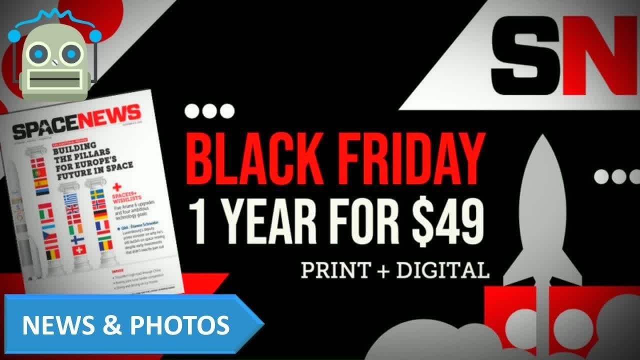 Save Big On Spacenews During Our Black Friday Sale Black Friday