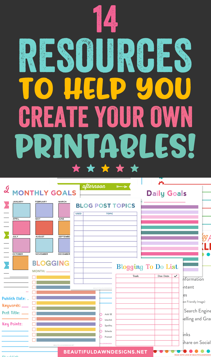 14 Resources to Help You Create Your Own Printables - Beautiful Dawn