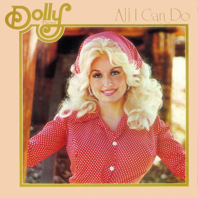 All I Can Do by Dolly Parton was saved on Spotify