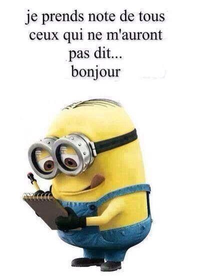Bonjour Citations Drôles Minions Minion Humour Et Blague