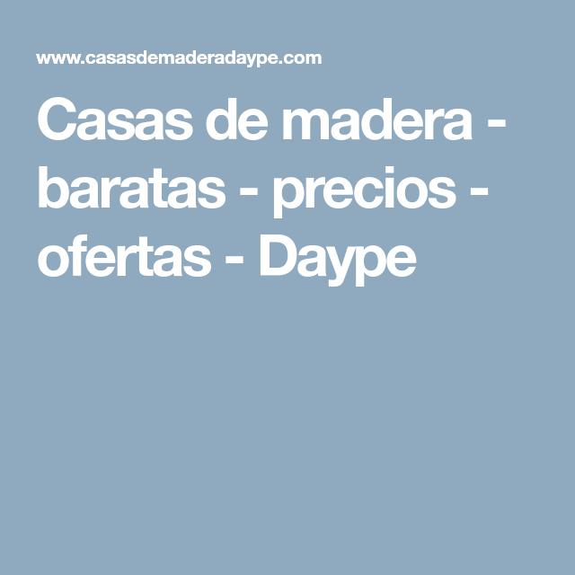 Casas De Madera Baratas Precios Ofertas Daype Casas De