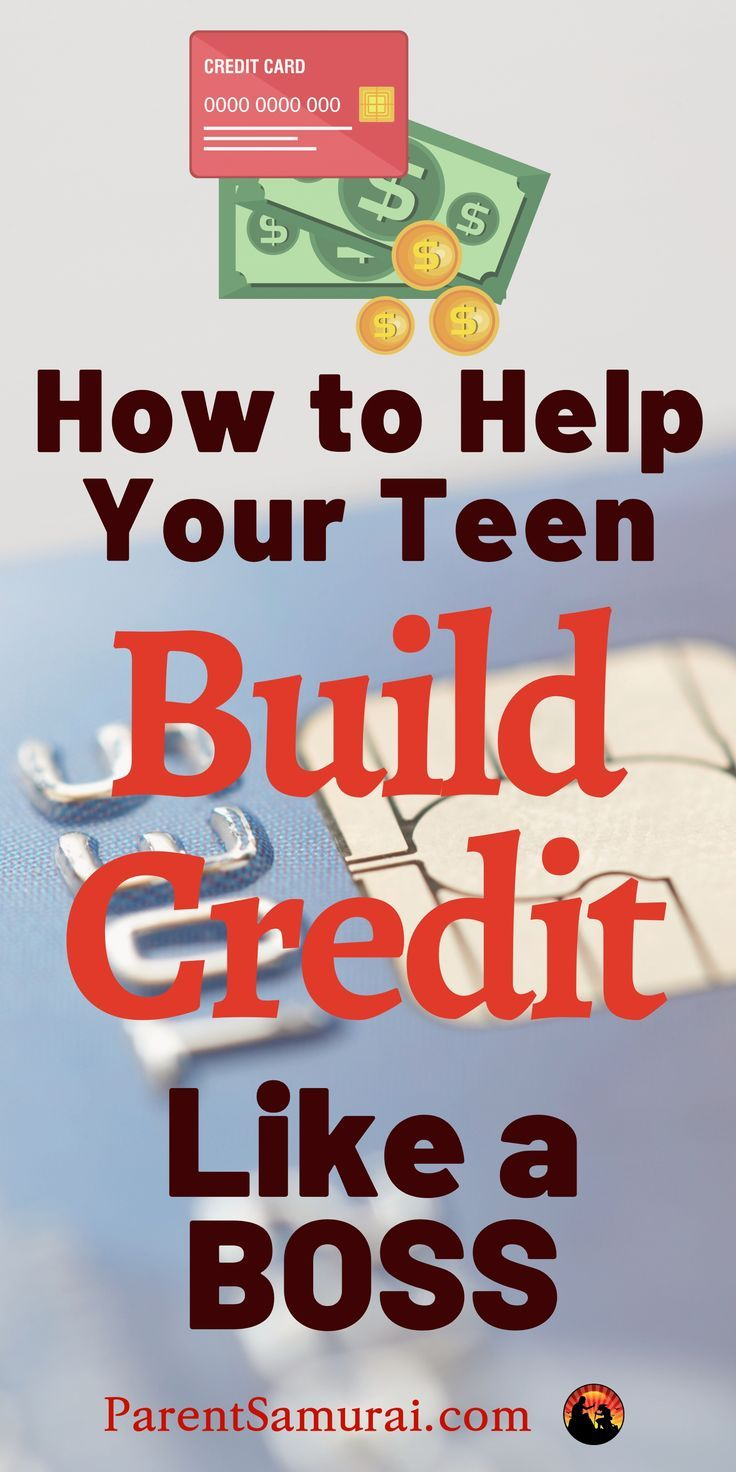 How Can I Help My Teenager Build Credit? in 2020 Build