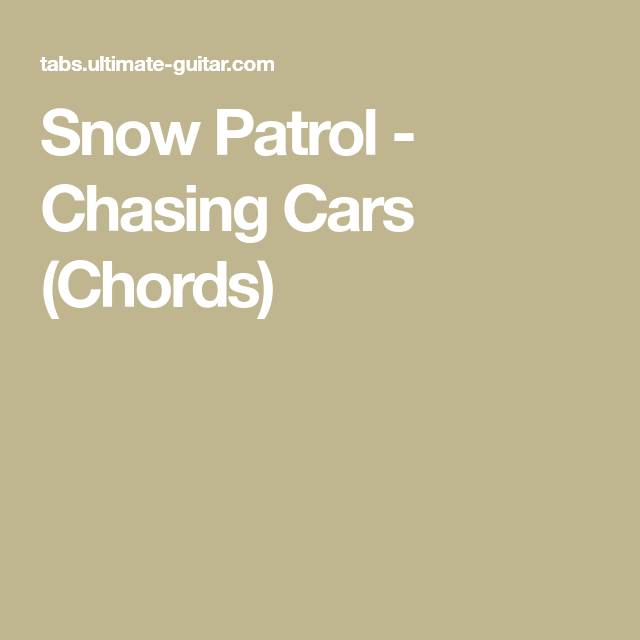 Attractive Chasing Cars Guitar Chords Festooning Basic Guitar