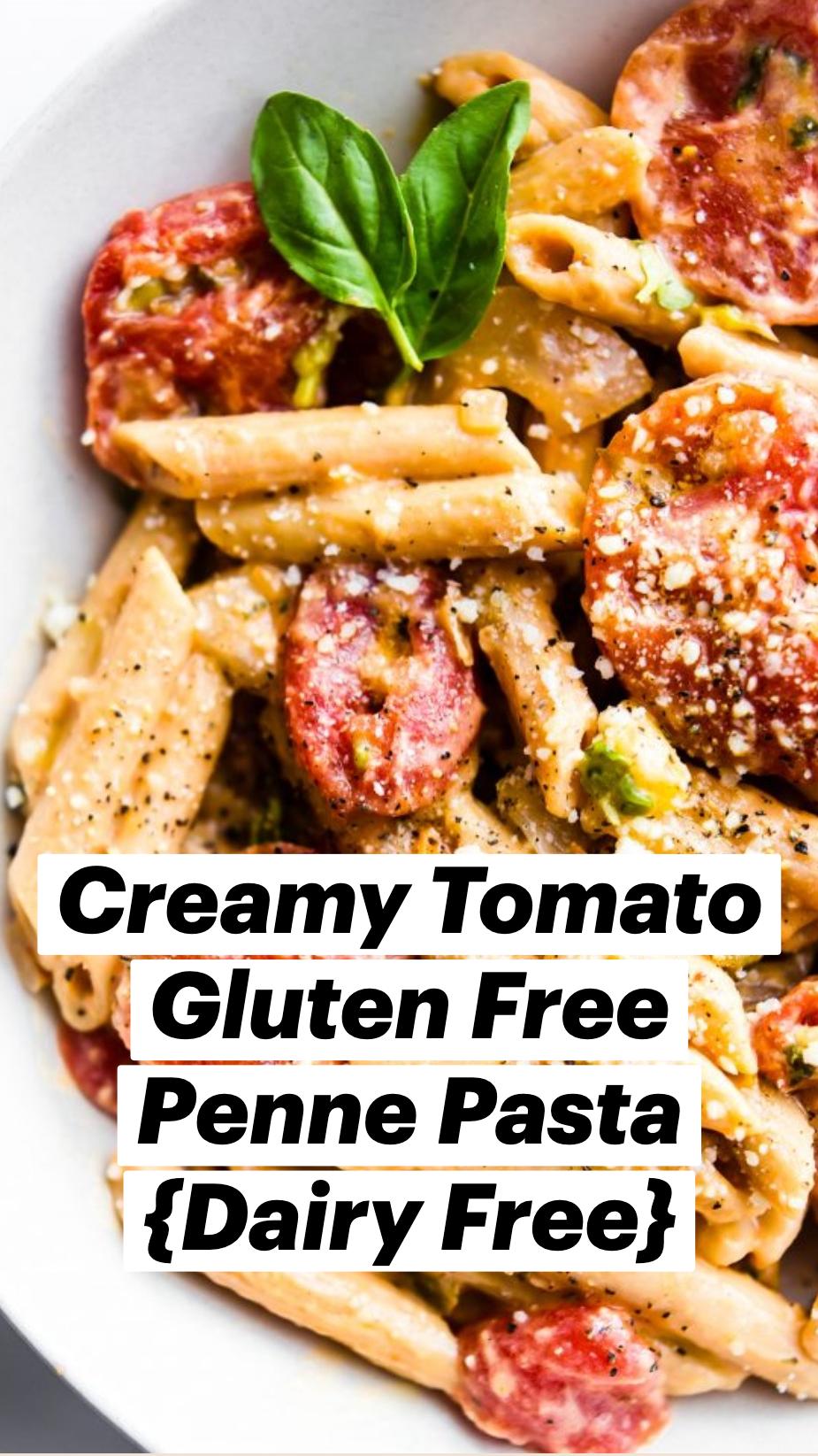 Creamy Tomato Gluten Free Penne Pasta {Dairy Free}
