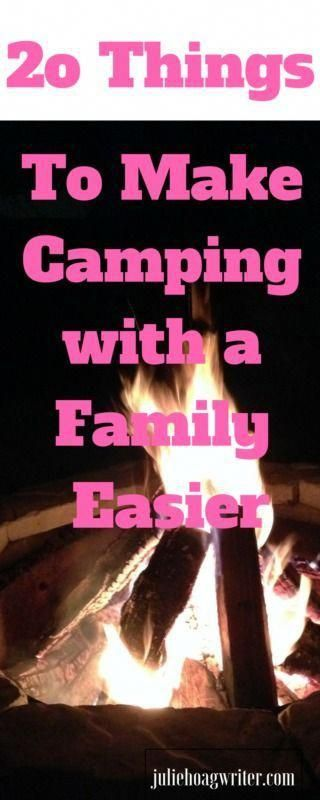20 Things to Make Camping with a Family Easier 2o Things To Make Camping with a Family Easier Family travel camping trips tips and packing list Essentials for camping wit...