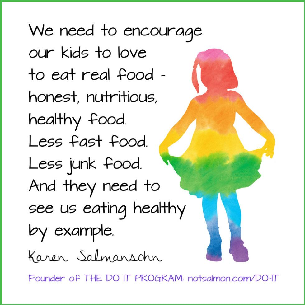 Eating and health - We Need To Encourage Our Kids To Love To Eat Real Food Nutritious Healthy Food Less Fast Food Less Junk Food And They Need To See Us Healthy By Example