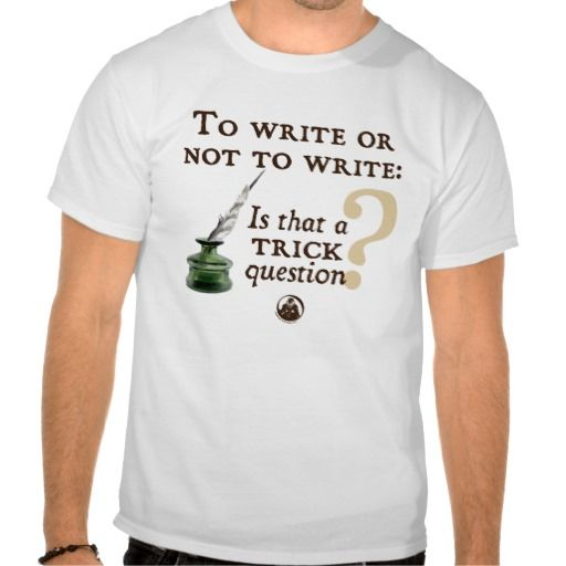 >>>Are you looking for          To Write or Not to Write T Shirt           To Write or Not to Write T Shirt This site is will advise you where to buyHow to          To Write or Not to Write T Shirt Online Secure Check out Quick and Easy...Cleck Hot Deals >>> http://www.zazzle.com/to_write_or_not_to_write_t_shirt-235022071229895525?rf=238627982471231924&zbar=1&tc=terrest