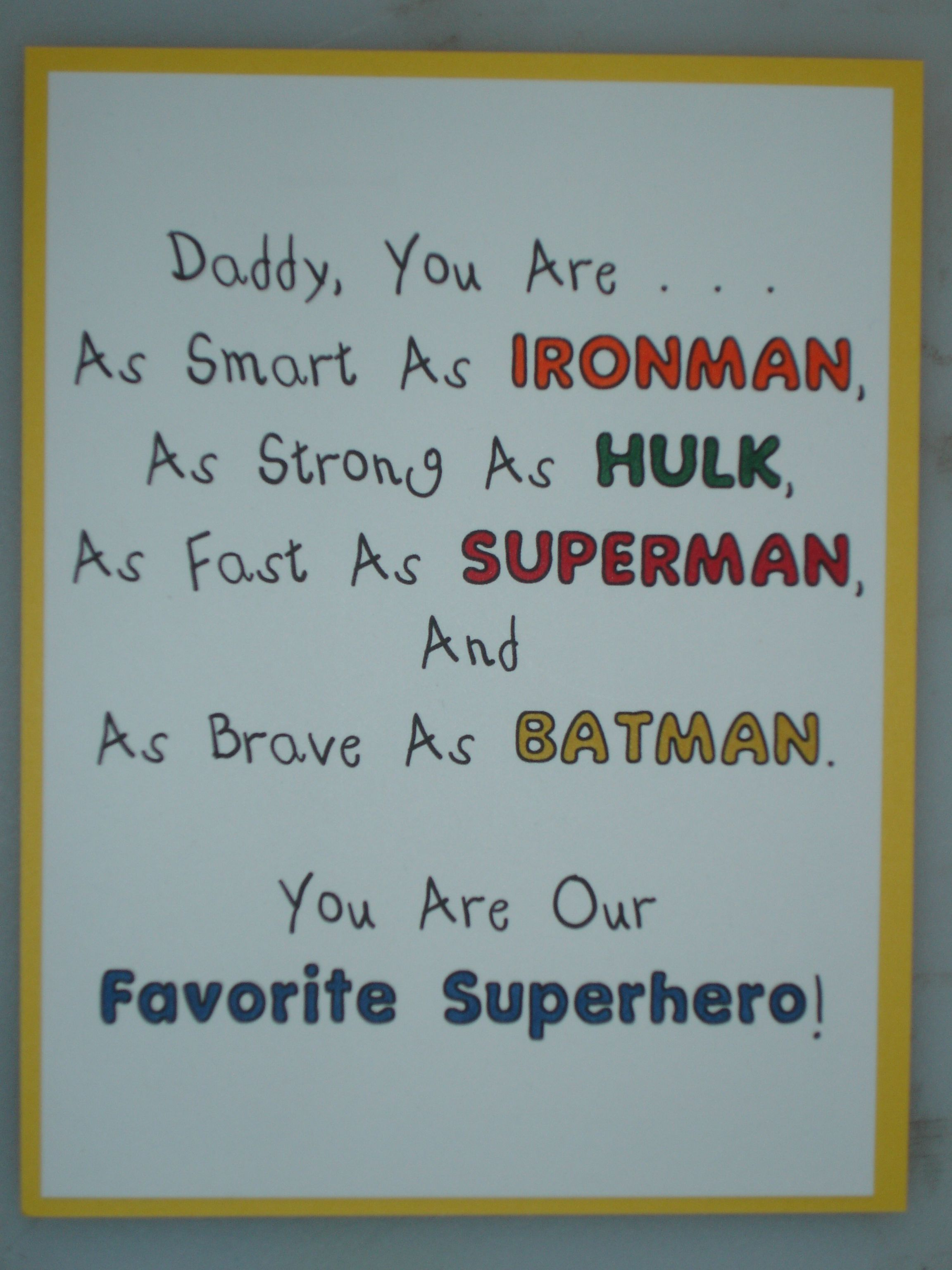 My Brother In Law Loves Marvel Comics So I Went With A Superhero Theme To Make Him A Card From His Kids Fathers Day Cards Superhero Theme Daddy