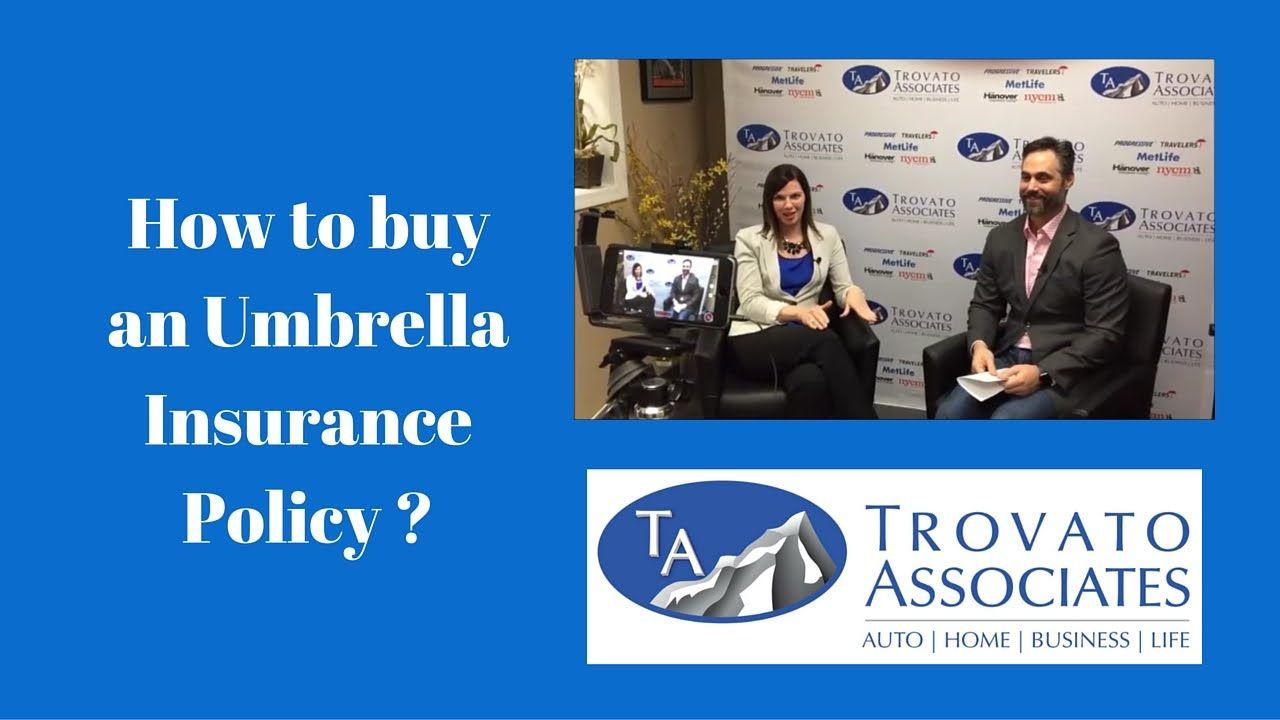 How To Buy An Umbrella Insurance Policy Umbrella Insurance