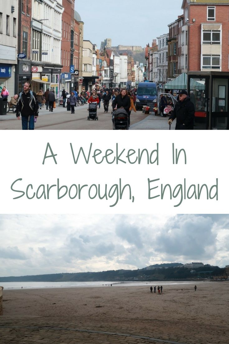 A Long Weekend In Scarborough, North Yorkshire
