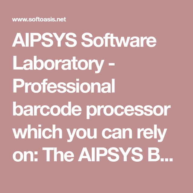 AIPSYS Software Laboratory - Professional barcode processor
