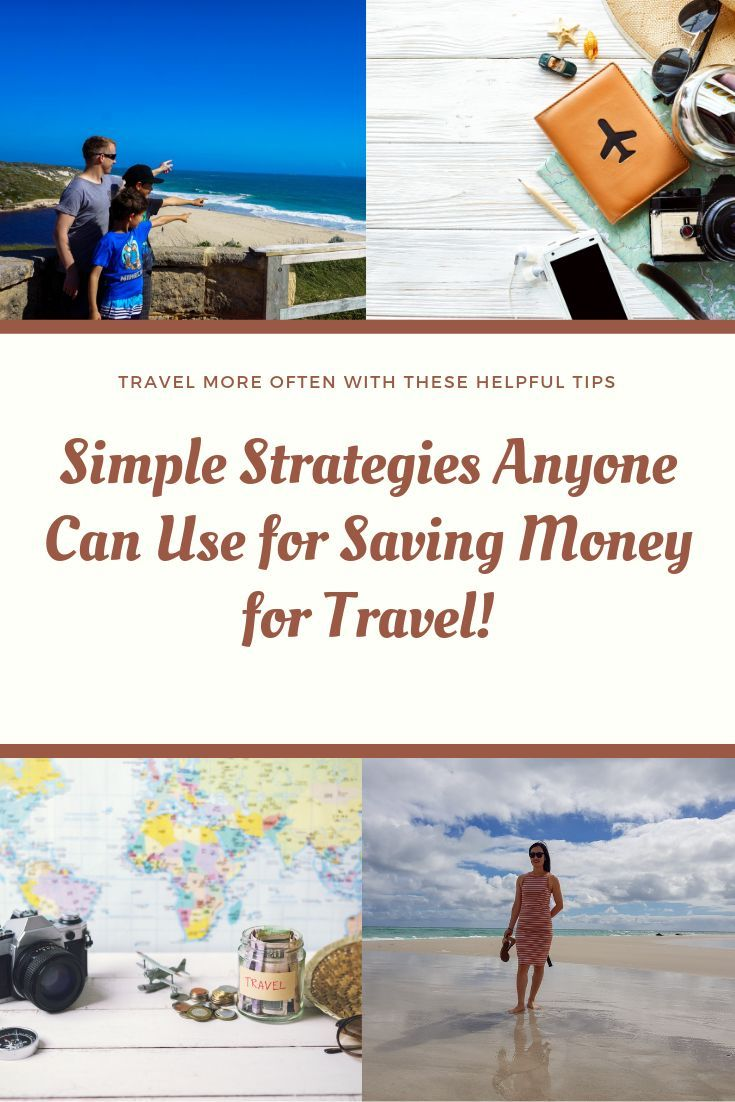 Simple Strategies Anyone Can Use for Saving Money for Travel #travelbugs