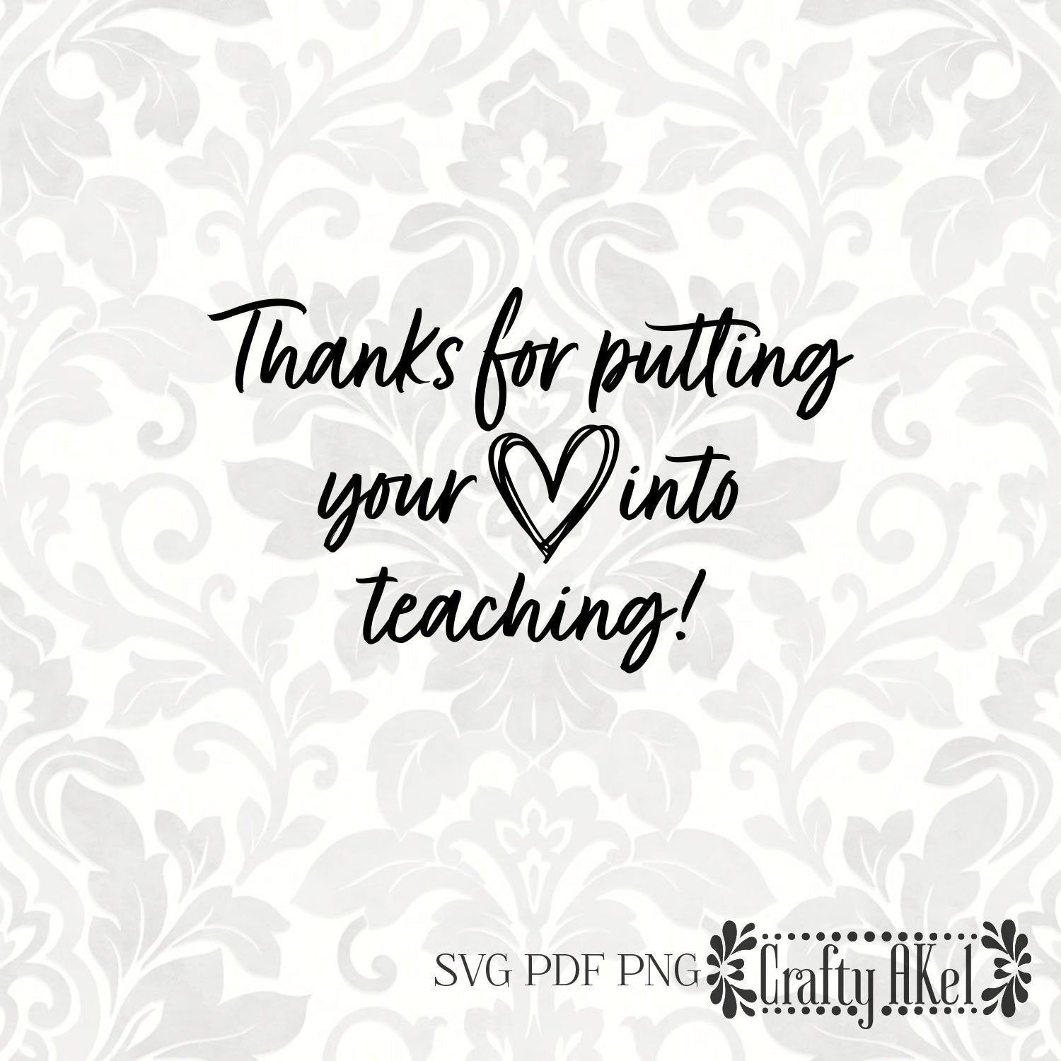 Thanks for putting your heart into teaching [teacher thank