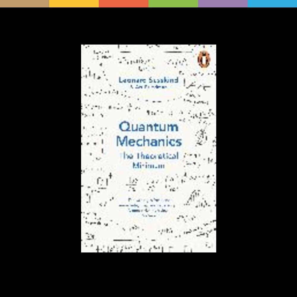 Quantum Mechanics The Theoretical Minimum In 2020 Quantenmechanik Zusammenfassung