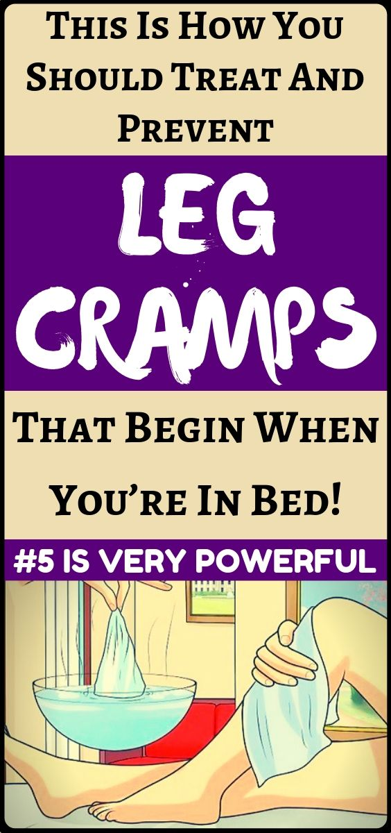 How To Prevent And Treat Painful Leg And Calf Cramp That