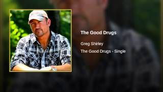 greg shirley the good drugs - YouTube