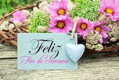 Feliz Fin de Semana - Postal con flores y mensaje | Banco de Imágenes  Gratis .