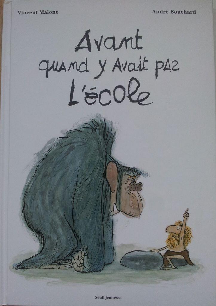 Avant Quand Y Avait Pas L Ecole Vincent Malone Et Andre Bouchard Des 8 Ans Vivrelivre Litterature Enfantine Litterature Jeunesse Livres Recommandes