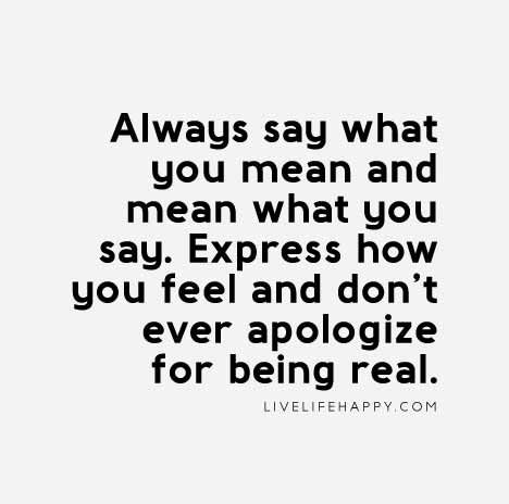 Honesty Quote: Always say what you mean and mean what you ...