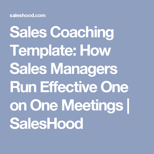 Sales Coaching Template How Sales Managers Run Effective One On One