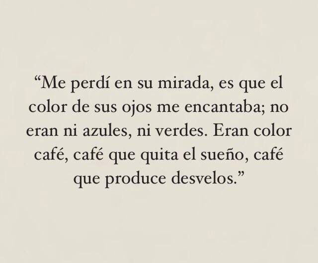 Sus Ojos Cafes Frases Pinterest Love Quotes Quotes Y Frases