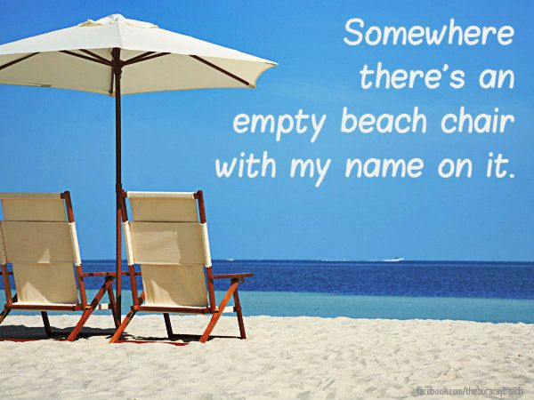 Somewhere There S An Empty Beach Chair With My Name On It