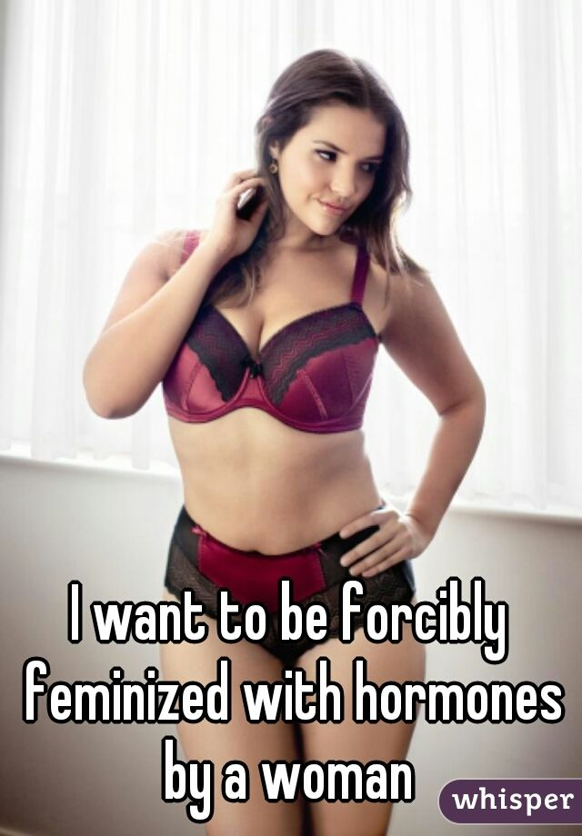 Women who want to feminize men