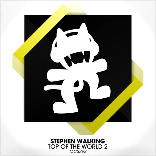 Stephen Walking - Top of the World 2 by Monstercat