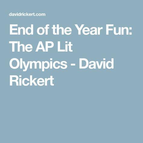 End of the Year Fun: The AP Lit Olympics - David Rickert
