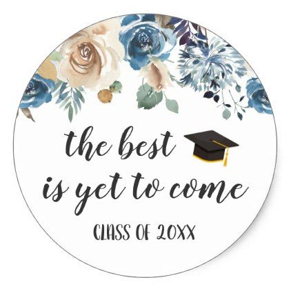 Photo of The Best is Yet to Come | Dusty Floral Graduation Classic Round Sticker | Zazzle.com