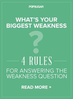 4 rules for answering the weakness question prepping the o jays 4 rules for answering the weakness question tips tricks job interview