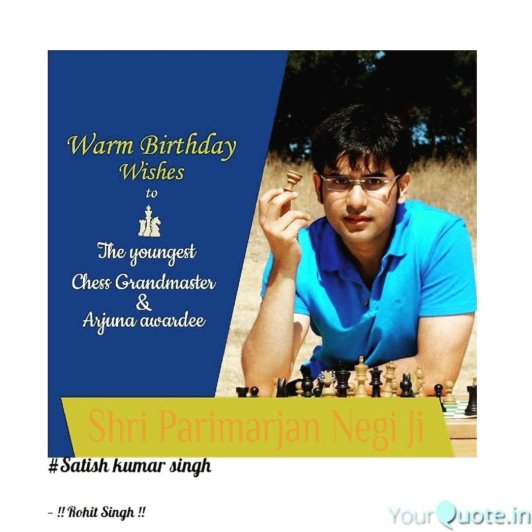 Warm birthday wish to chess grandmaster, Shri Parimarjan