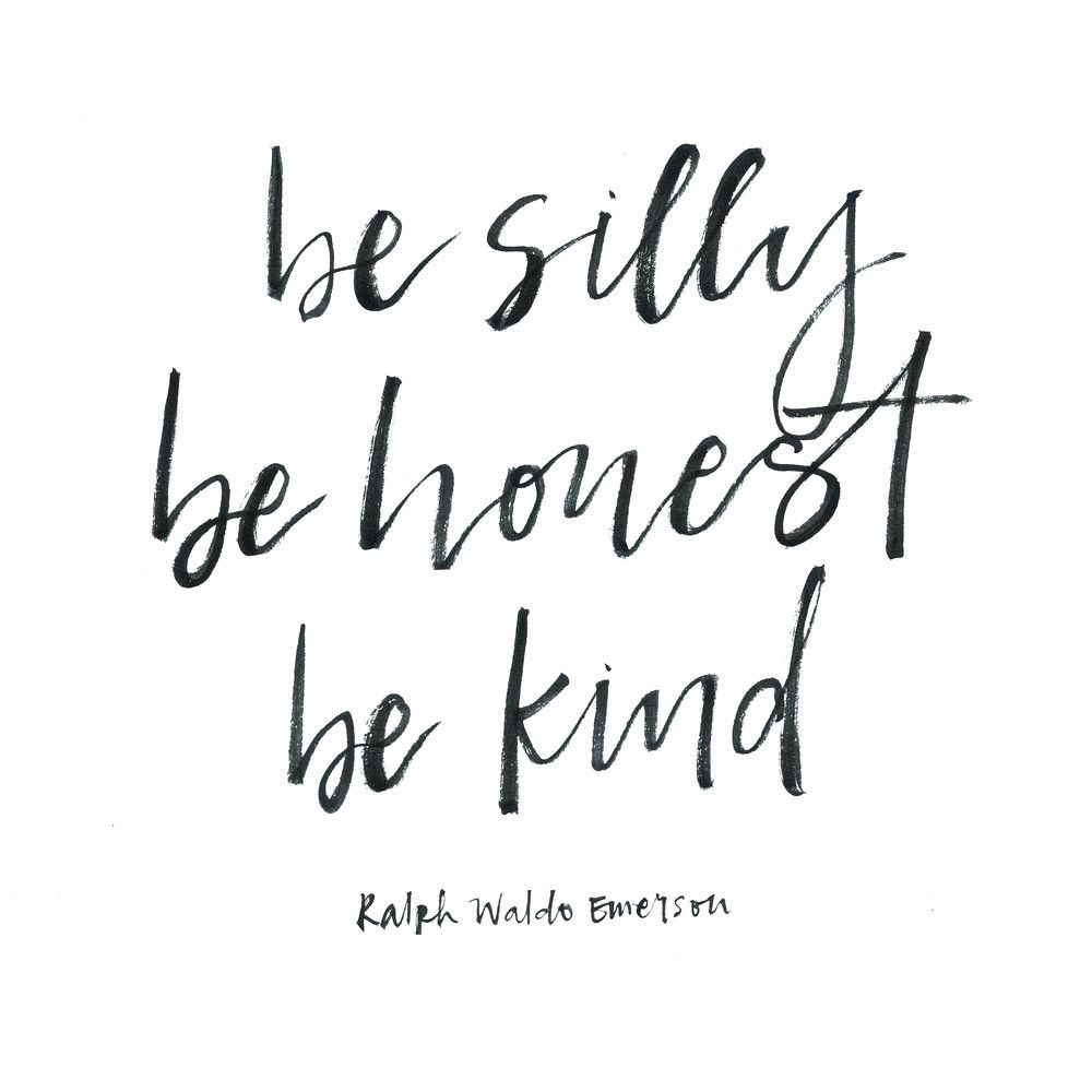 Quirky Love Quotes: Be Silly Be Honest Be Kind Print