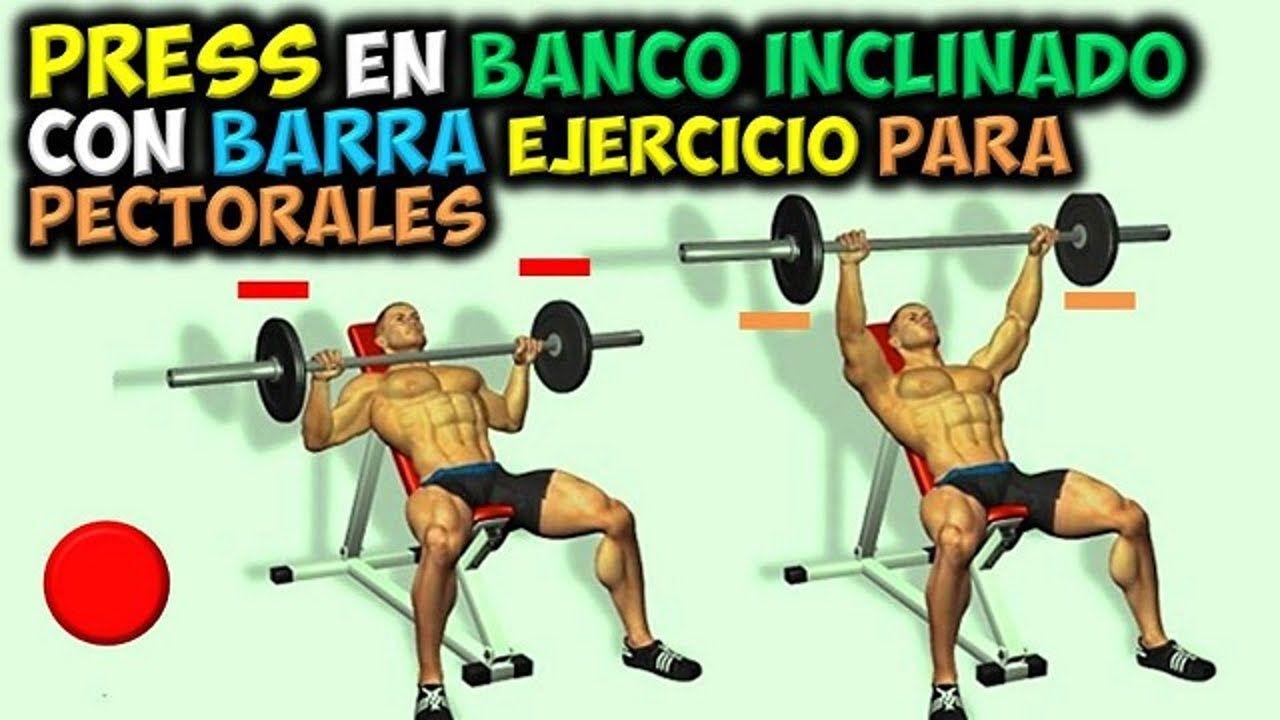 Ejercicio Para Pectorales Press En Banco Inclinado Con Barra Aument Ejercicios Para Pectorales Como Ganar Masa Muscular Ejercicios