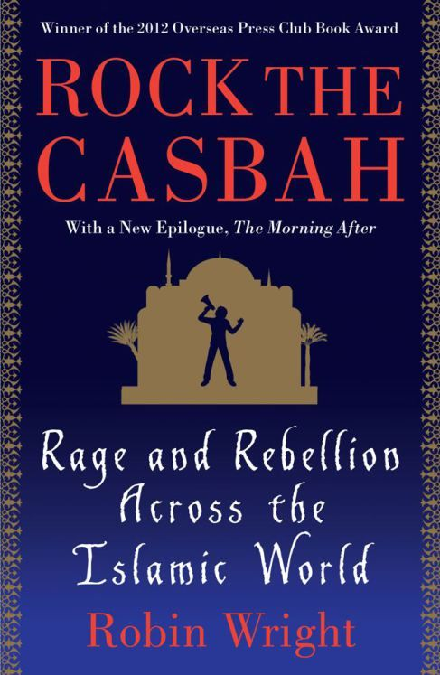 Book review on Rock the Casbah- by Robin Wright | Book Reviews: From ...