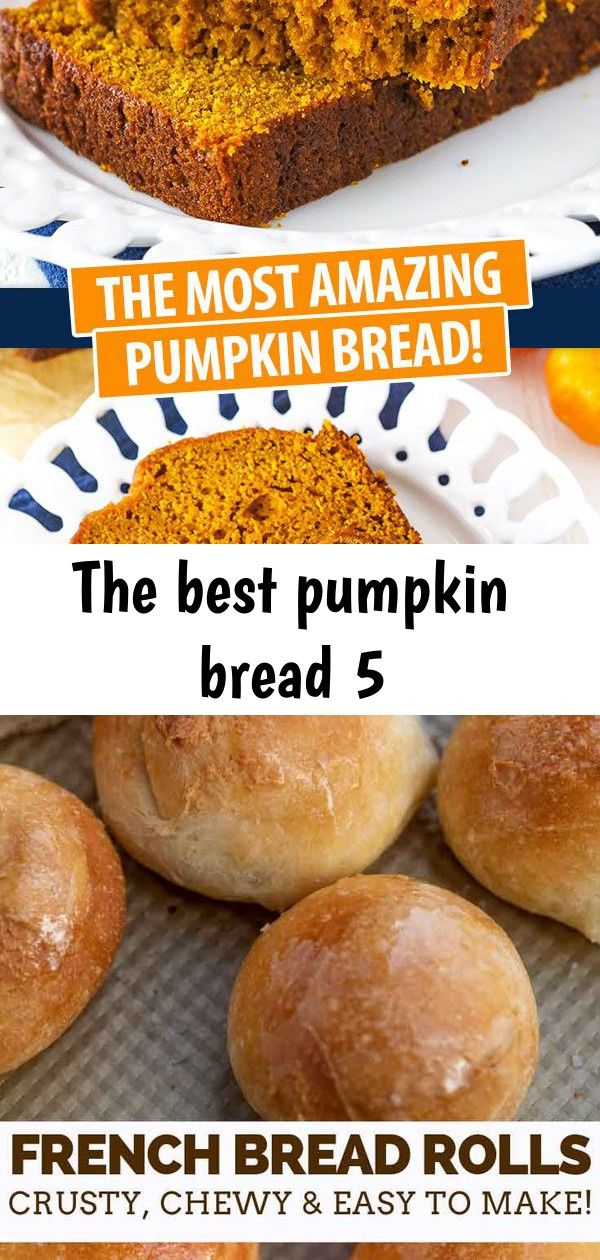 The best pumpkin bread 5 The Best Pumpkin Bread Recipe French Bread Rolls are the PERFECT yeast bread to serve on the weekend because theyre warm and fluffy on the inside...