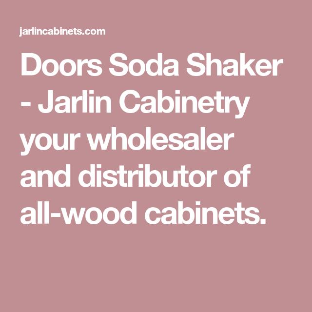 Best Doors Soda Shaker Jarlin Cabinetry Your Wholesaler And 400 x 300