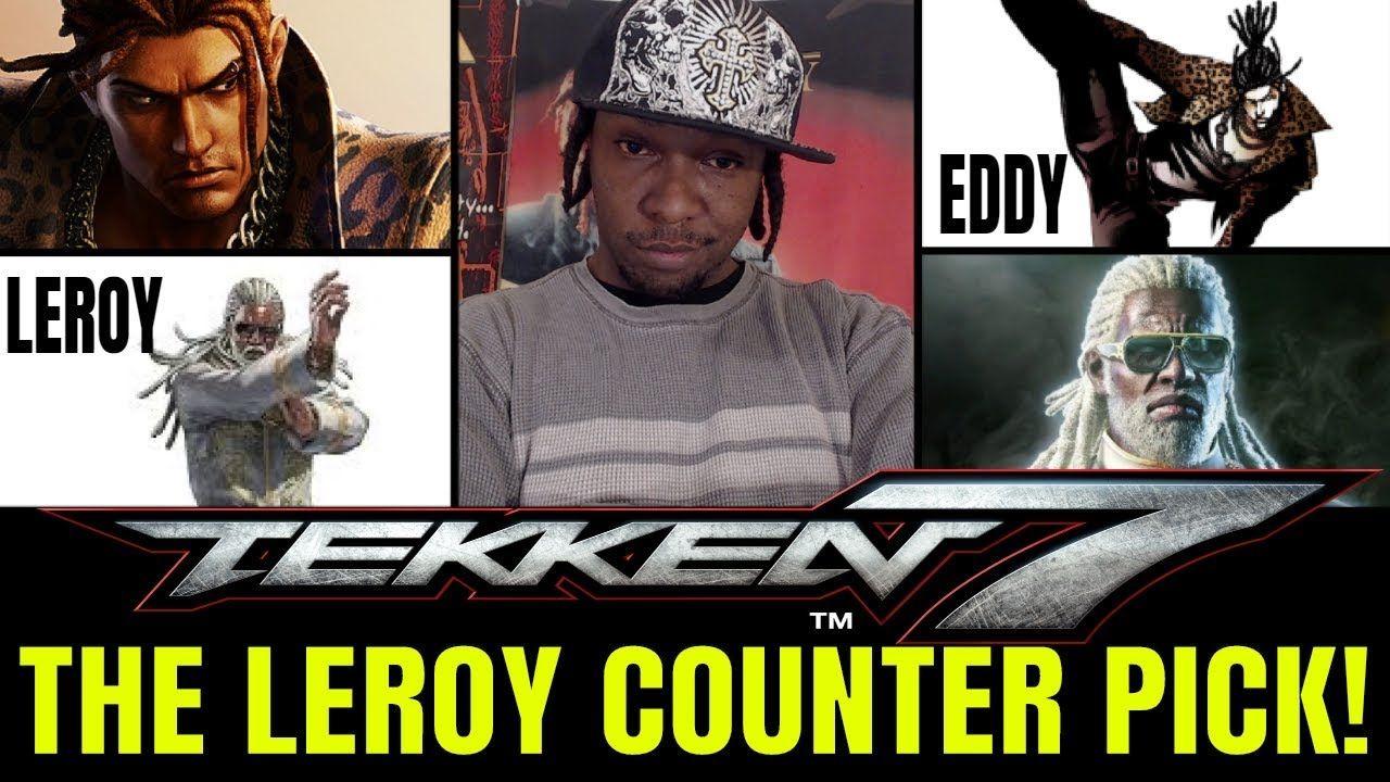 Tekken 7 Season 3 The Leroy Counter Pick Eddy Gordo Vs Leroy