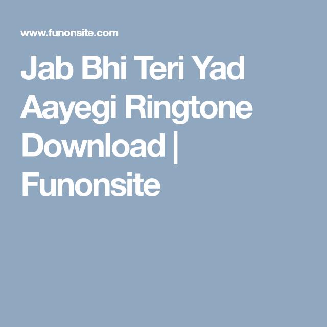 Jab Bhi Teri Yad Aayegi Ringtone Download Ringtone Download Download